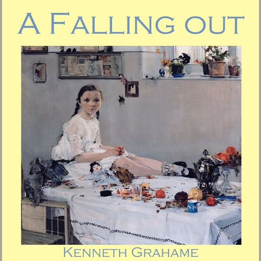 A Falling Out, Kenneth Grahame