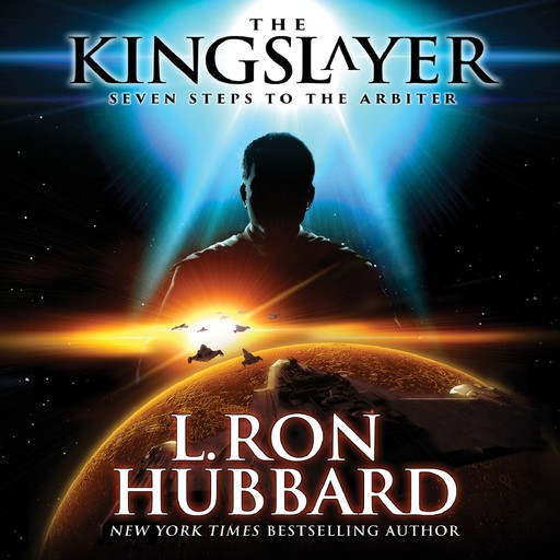 The Kingslayer: Seven Steps to the Arbiter, L.Ron Hubbard