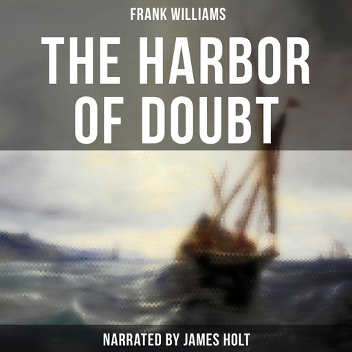 The Harbor of Doubt, Frank Williams