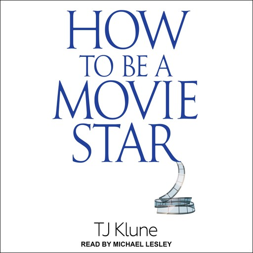 How to Be a Movie Star, TJ Klune