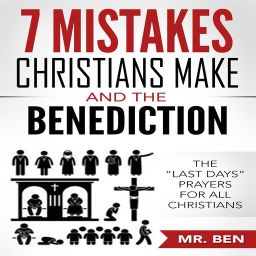 7 Mistakes Christians Make And The Benediction, Ben