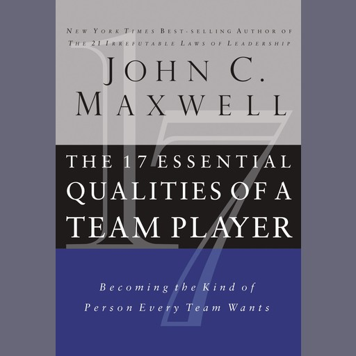 The 17 Essential Qualities of a Team Player, Maxwell John