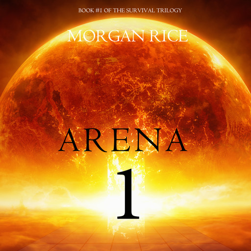 Arena 1 (Book #1 of the Survival Trilogy), Morgan Rice