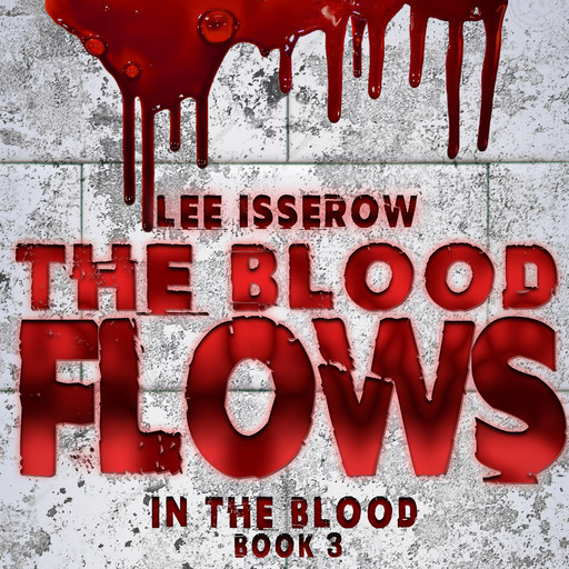 The Blood Flows, Lee Isserow
