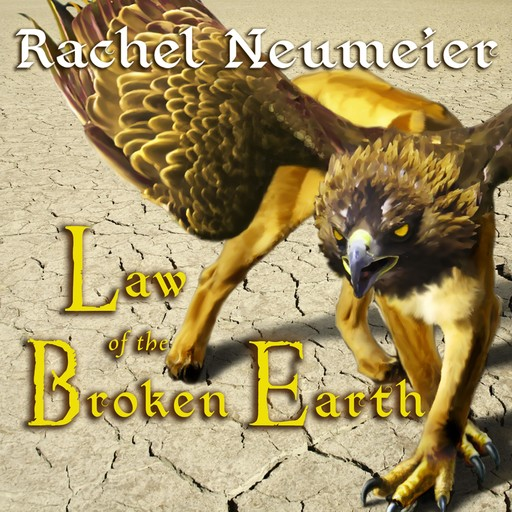 Law of the Broken Earth, Rachel Neumeier