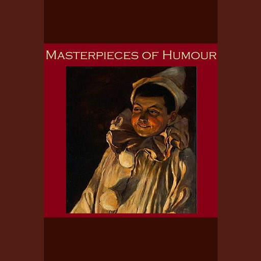 Masterpieces of Humour, Mark Twain, Arnold Bennett, W.W.Jacobs