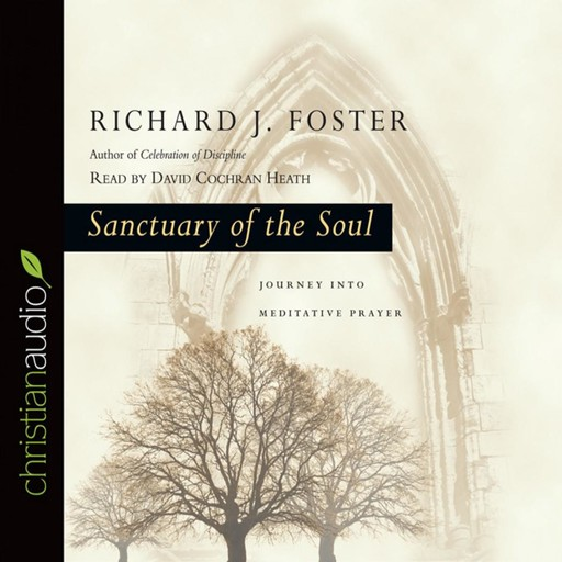 Sanctuary of the Soul, Richard Foster