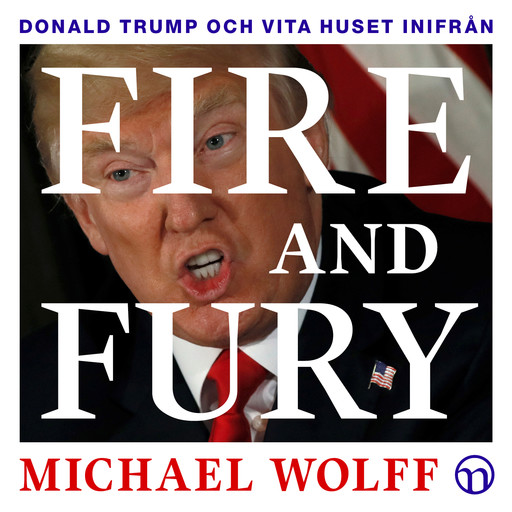 Fire and Fury: Donald Trump och Vita huset inifrån, Michael Wolff