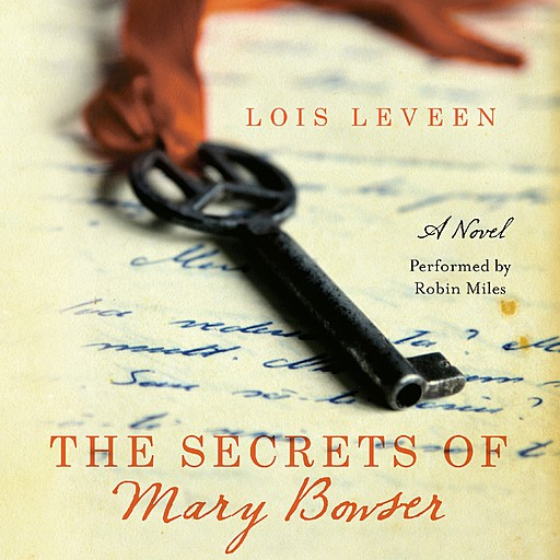 The Secrets of Mary Bowser, Lois Leveen
