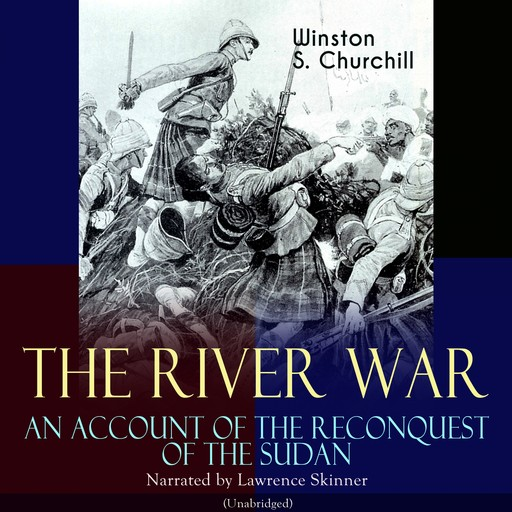 The River War - An Account of the Reconquest of the Sudan, Winston Churchill