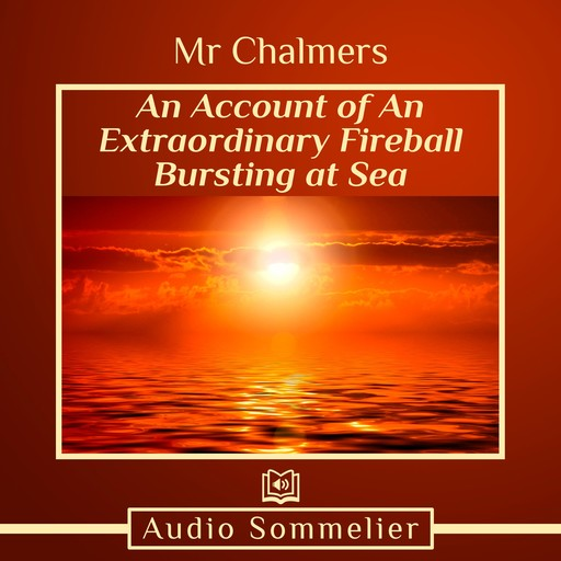 An Account of An Extraordinary Fireball Bursting at Sea, Chalmers