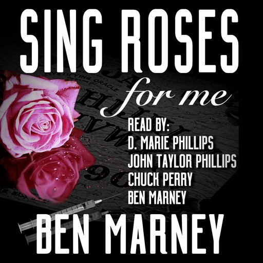 Sing Roses For Me, Ben Marney