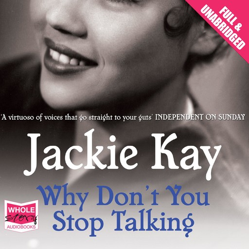 Why Don't You Stop Talking, Jackie Kay