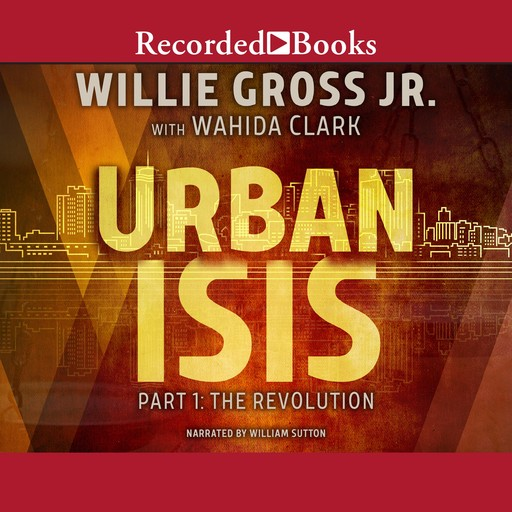 Urban Isis, Wahida Clark, Willie Gross