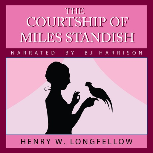 The Courtship of Miles Standish, Henry Wadsworth Longfellow