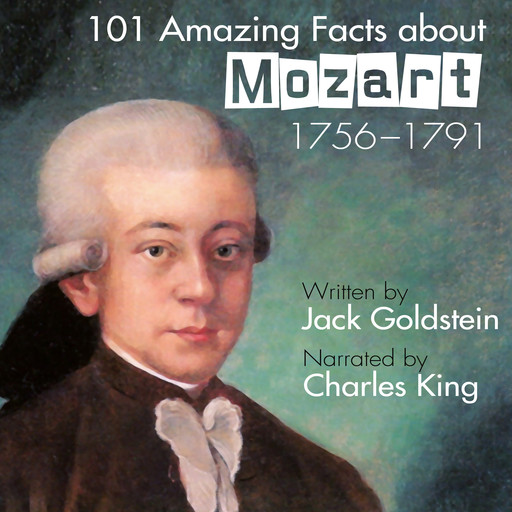 101 Amazing Facts about Mozart, Jack Goldstein