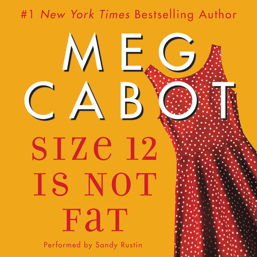 Size 12 Is Not Fat, Meg Cabot