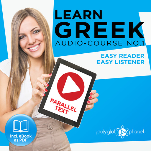 Learn Greek - Easy Reader - Easy Listener Parallel Text Audio Course No. 1 - The Greek Easy Reader - Easy Audio Learning Course, Polyglot Planet