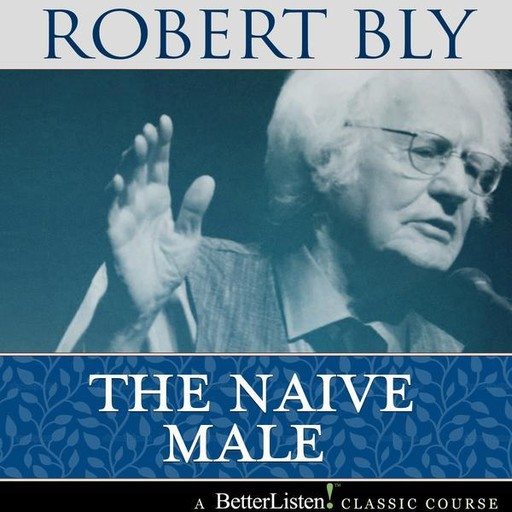 The Naive Male, Robert Bly