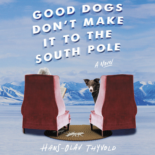 Good Dogs Don't Make It to the South Pole, Hans-Olav Thyvold