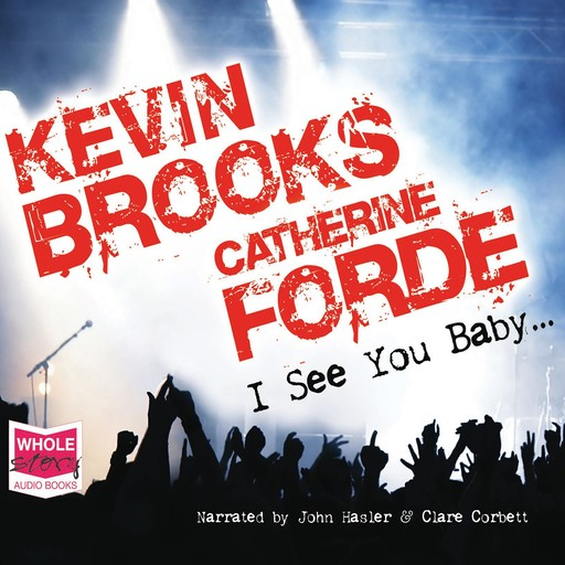 I See You Baby..., Kevin Brooks, Catherine Forde
