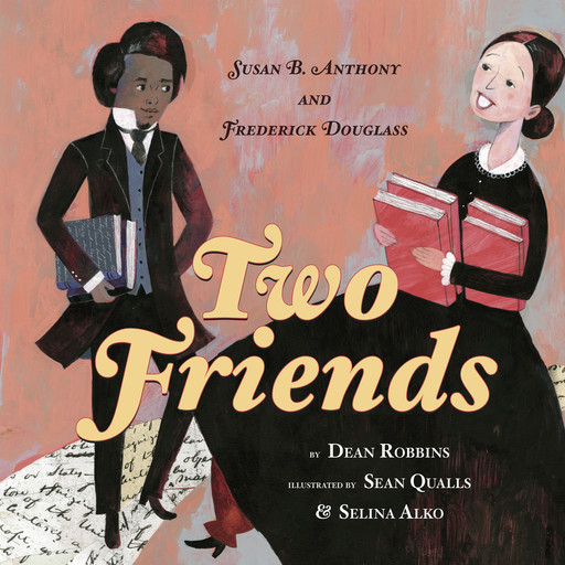 Two Friends: Susan B. Anthony and Frederick Douglass, Dean Robbins