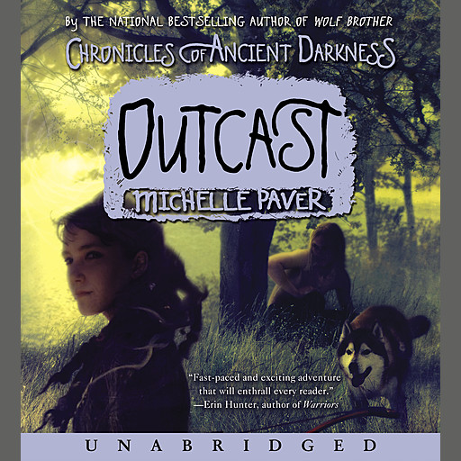 Chronicles of Ancient Darkness #4: Outcast, Michelle Paver