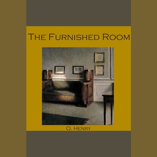 The Furnished Room, O.Henry