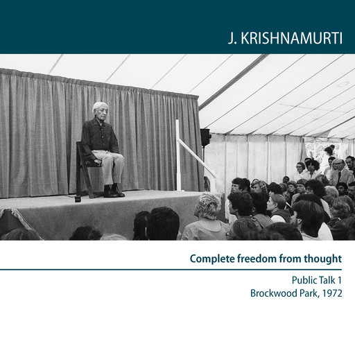 Can There be Complete Freedom Of Thought?, Krishnamurti