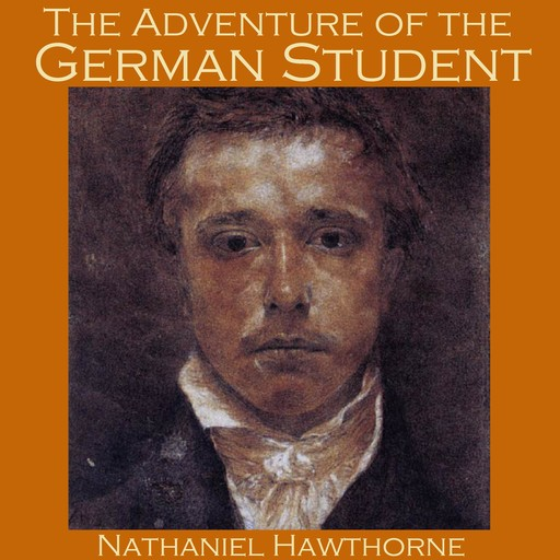 The Adventure of the German Student, Nathaniel Hawthorne