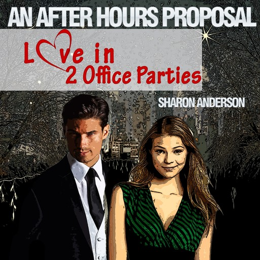 An After Hours Proposal - Love in Two Office Parties, Sharon Anderson
