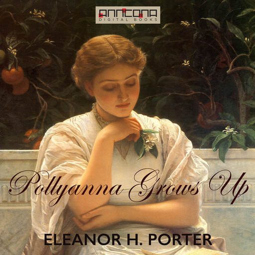 Pollyanna Grows Up, Eleanor H.Porter