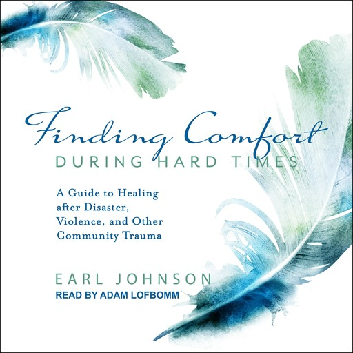 Finding Comfort During Hard Times, Earl Johnson