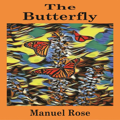 The Butterfly, Manuel Rose