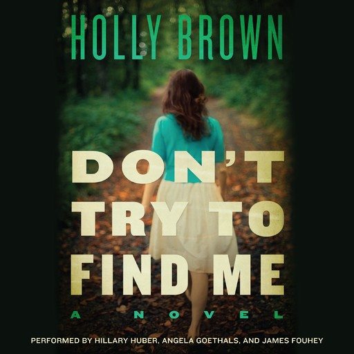 Don't Try To Find Me, Holly Brown
