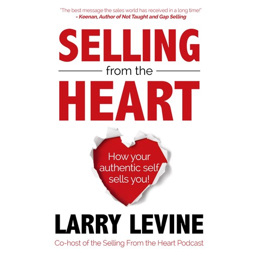 Selling From The Heart, Larry Levine