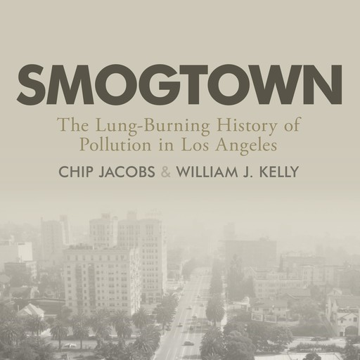 Smogtown, Chip Jacobs