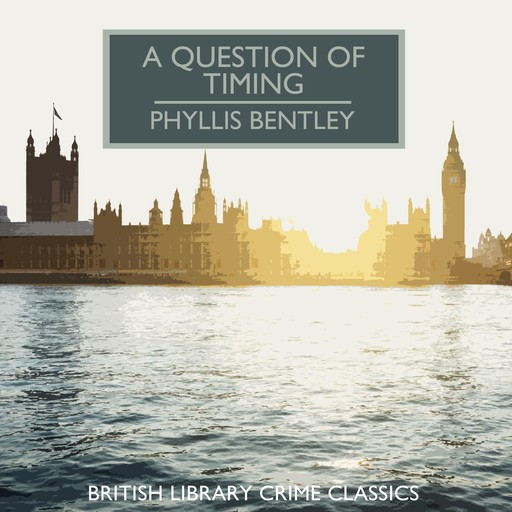 A Question of Timing, Phyllis Bentley