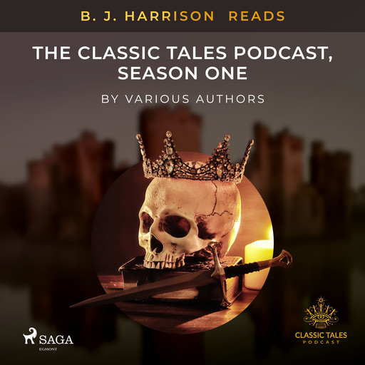 B. J. Harrison Reads The Classic Tales Podcast, Season One, Various Authors