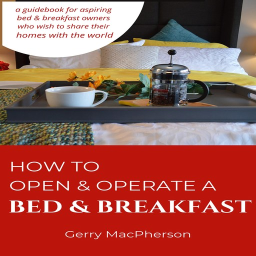 How to Open & Operate a Bed & Breakfast, Gerry MacPherson