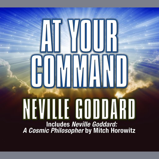 At Your Command, Neville Goddard