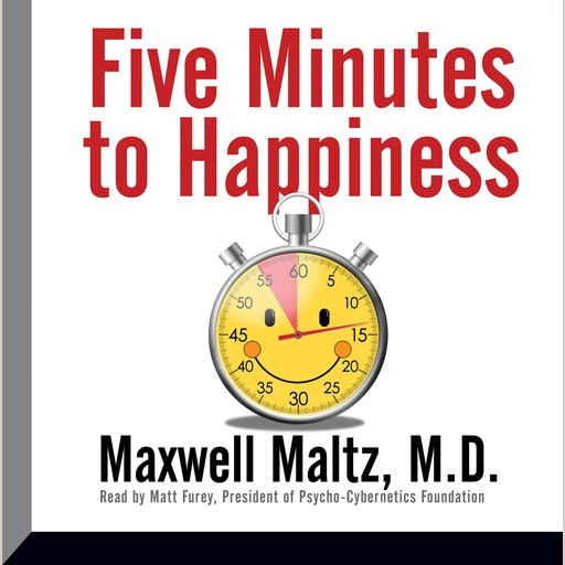 Five Minutes to Happiness, Maxwell Maltz