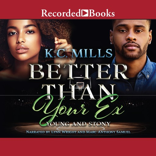 Better than Your Ex, K.C. Mills
