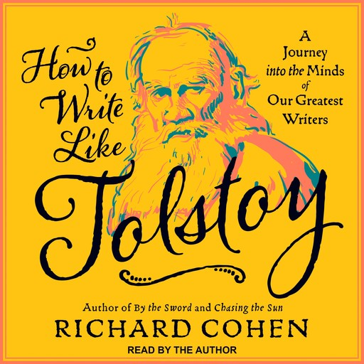 How To Write Like Tolstoy, Richard Cohen