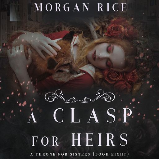 A Clasp for Heirs (A Throne for Sisters. Book 8), Morgan Rice