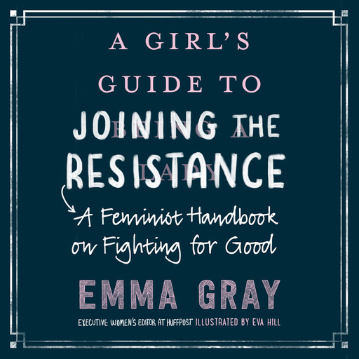 A Girl's Guide to Joining the Resistance, Emma Gray