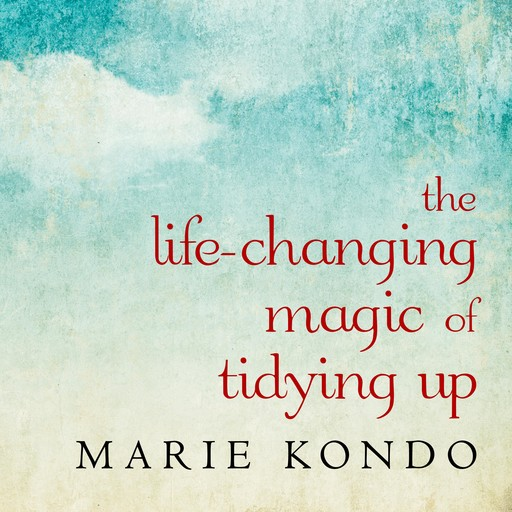 The Life-Changing Magic of Tidying Up, Marie Kondo