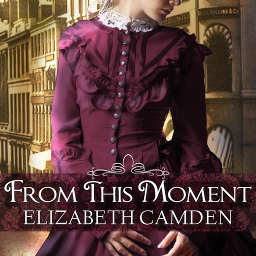 From This Moment, Elizabeth Camden