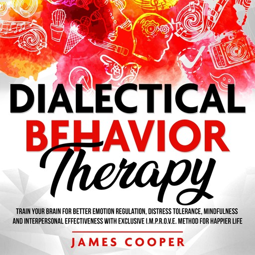 DIALECTICAL BEHAVIOR THERAPY, James Cooper