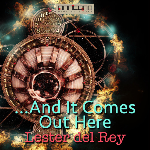 ...And It Comes Out Here, Lester Del Rey